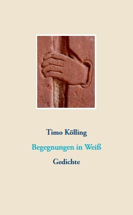 Timo Kölling - Begegnungen in Weiß