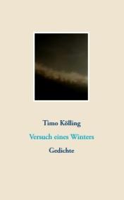 Timo Kölling - Versuch eines Winters