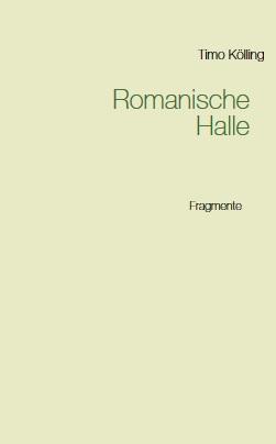Timo Kölling - Romanische Halle